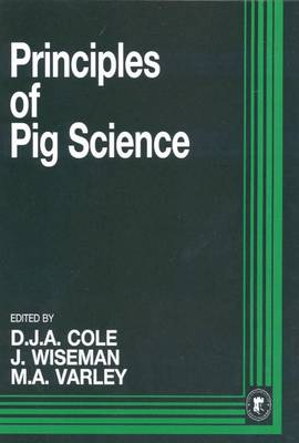 Principles of Pig Science: Proceedings of 54th University of Nottingham Easter School in Agricultural Science