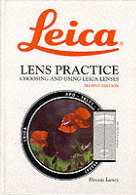 Leica Lens Practice: Choosing and Using Leica Lenses