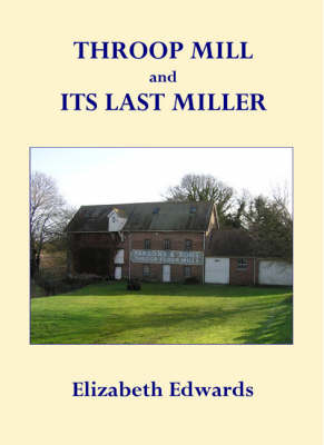 Throop Mill and Its Last Miller