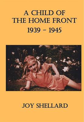 A Child of the Home Front: 1939-1945