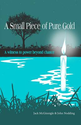 A Small Piece of Pure Gold: A witness to power beyond chance