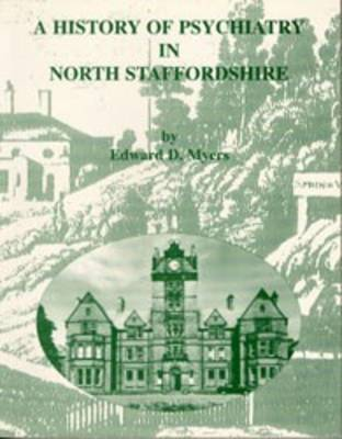 The History of Psychiatry in North Staffordshire 1808-1986