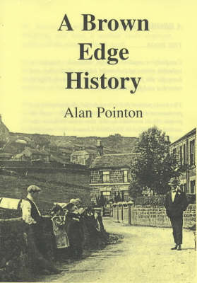 Alan Pointon's History of Brown Edge
