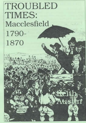 Troubled Times: Macclesfield 1790-1870