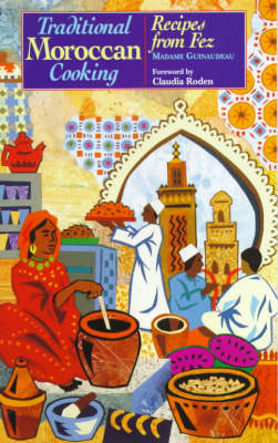 Traditional Moroccan Cooking: Recipes from Fez