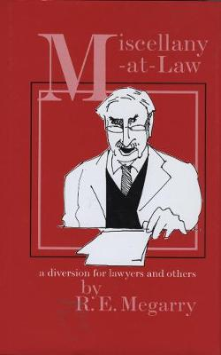 Miscellany-at-Law: A Diversion for Lawyers and Others