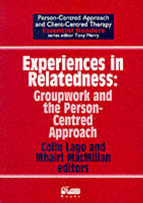 Experiences in Relatedness: Groupwork and the Person-centred Approach