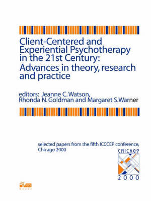 Client-centered and Experiential Psychotherapy in the 21st Century: Advances in Theory, Research and Practice