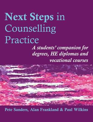 Next Steps in Counselling Practice: A Students' Companion for Certificate and Counselling Skills Courses