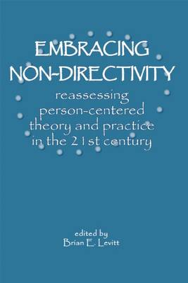 Embracing Nondirectivity: Reassessing Person-centred Theory and Practice in the 21st Century