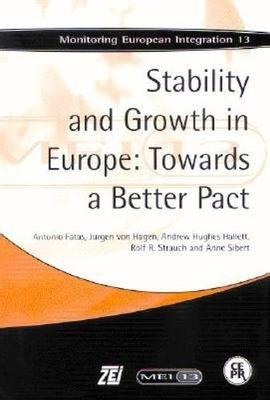 Stability and Growth in Europe: Towards a Better Pact: Monitoring European Integration 13