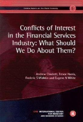Conflicts of Interest in the Financial Services Industry: What Should We Do About Them?: Geneva Reports on the World Economy 5