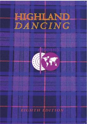 Highland Dancing: The Textbook of the Scottish Official Board of Highland Dancing