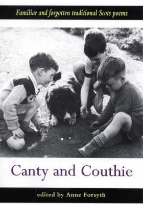 Canty and Couthie: Familiar and Forgotten Traditional Scots Poems