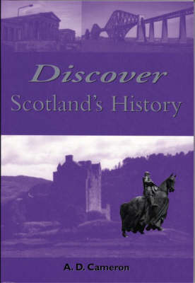 Discover Scotland's History: An Essential Guide to Scottish History