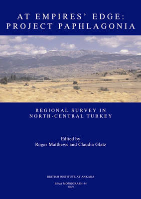 At Empire's Edge: Project Paphlagonia Regional Survey in North-Central Turkey: No. 44