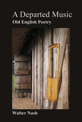 A Departed Music: Readings in Old English Poetry
