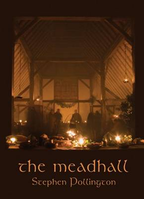 The Mead Hall: Feasting in Anglo-Saxon England