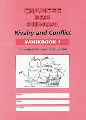 Changes for Europe: Rivalry and Conflict: Workbook 1