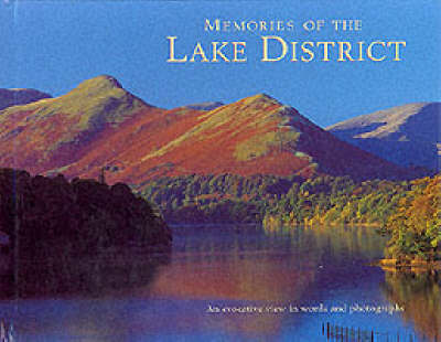 Memories of the Lake District: An Evocative View in Words and Photographs
