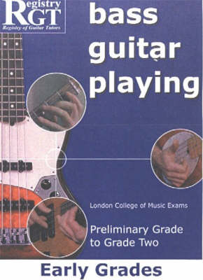 Bass Guitar Playing: Early Grades - London College of Music Exams Preliminary Grade to Grade 2