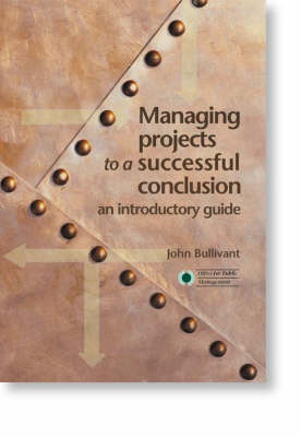 Managing Projects to a Successful Conclusion