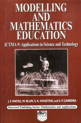 Modelling and Mathematics Education: ICTMA 9 Applications in Science and Technology