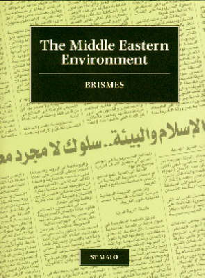 The Middle Eastern Environment: Selected Papers of the 1995 Conference of the British Society for Middle Eastern Studies