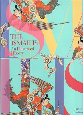 The Ismailis: An Illustrated History