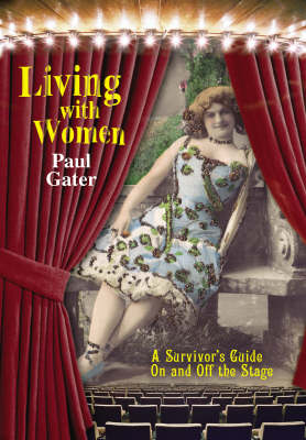 Living with Women: A Survivor's Guide on and Off the Stage