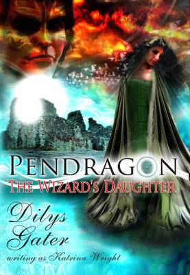Pendragon: The Wizard's Daughter