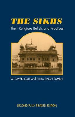 The Sikhs: Their Religious Beliefs and Practices