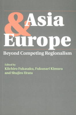 Asia and Europe: Beyond Competing Regionalism