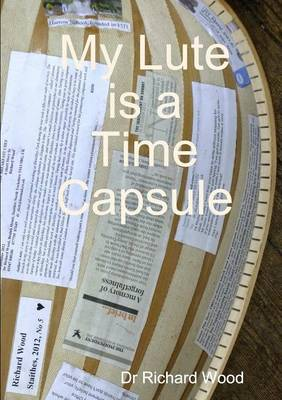 My Lute is a Time Capsule