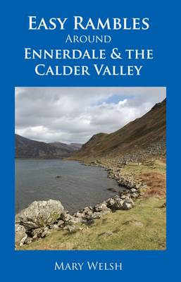 Easy Rambles Around Ennerdale and the Calder Valley