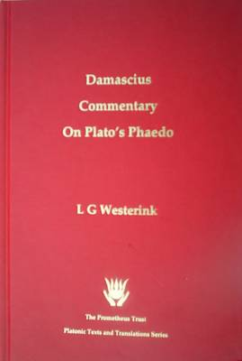 "The Greek Commentaries on Plato's ""Phaedo"": v. 2: Damascius"