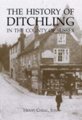 The History of Ditchling in the County of Sussex