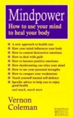Mindpower: How to Use Your Mind to Heal Your Body
