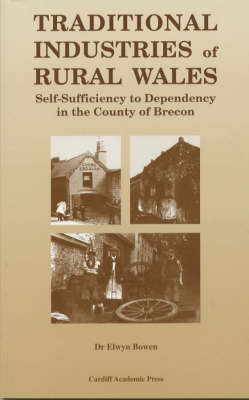 Traditional Industries of Rural Wales: Self-sufficiency to Dependency in the County of Brecon