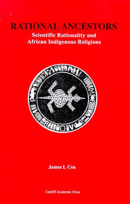 Rational Ancestors: Scientific Rationality and African Indigenous Religions