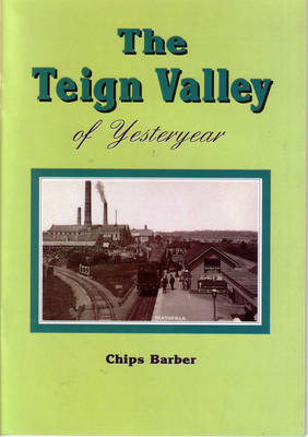 The Teign Valley of Yesteryear: Pt. 1