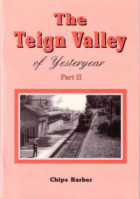 The Teign Valley of Yesteryear: Pt. 2
