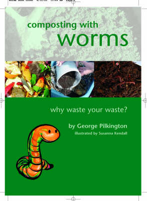 Composting with Worms: Why Waste Your Waste