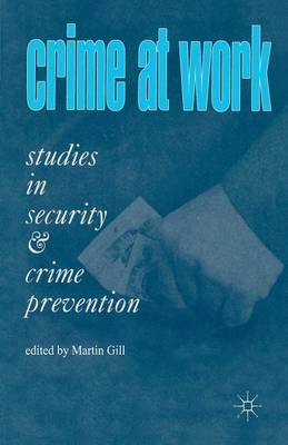 Crime at Work Vol 1: Studies in Security and Crime Prevention
