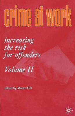 Crime at Work Vol 2: Increasing the Risk for Offenders