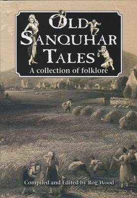 Old Sanquhar Tales: A Collection of Folklore