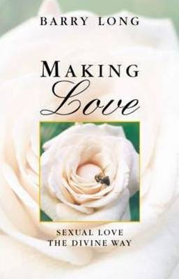 Making Love: Sexual Love the Divine Way