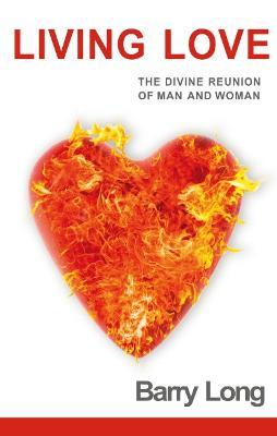Living Love: The Divine Reunion of Man and Woman