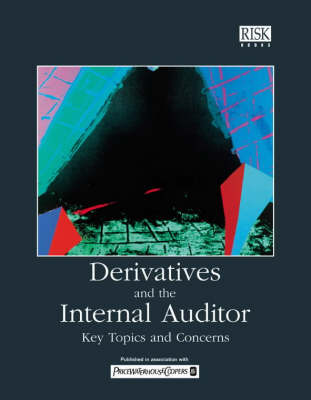 Derivatives and the Internal Auditor: Key Topics and Concerns