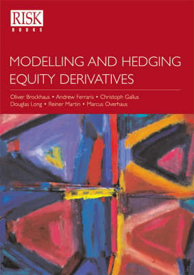 Modelling and Hedging Equity Derivatives